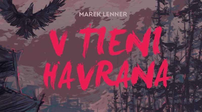 V tieni havrana Marek Lenner
