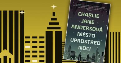 Město uprostřed noci – Charlie Jane Andersová